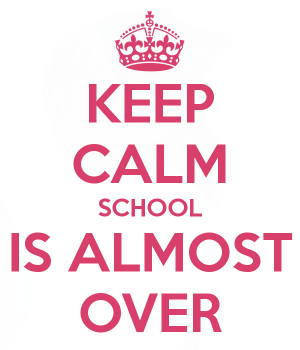 keep-calm-school-is-almost-over